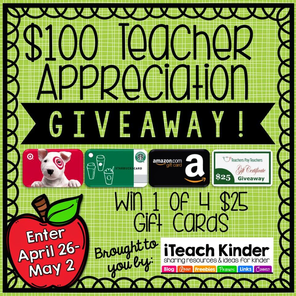 http://www.iteachkinder.com/2015/04/100-teacher-appreciation-giveaway.html