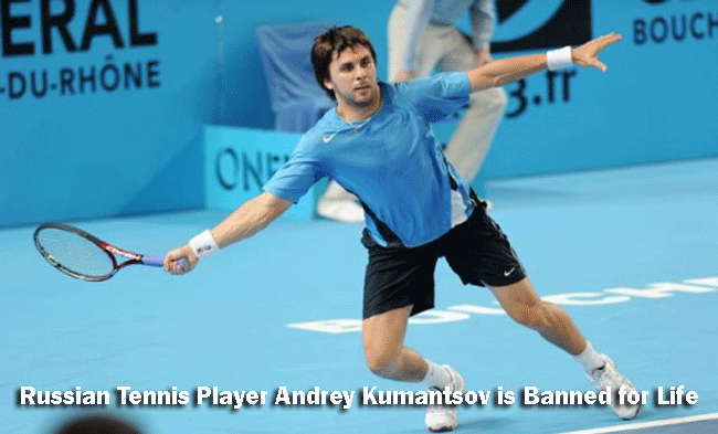 Corruption is the Reason why a Russian Tennis Player Andrey Kumantsov is Banned for Life