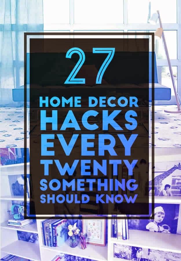 27 home decor hacks every twentysomething should know for Home decor hacks