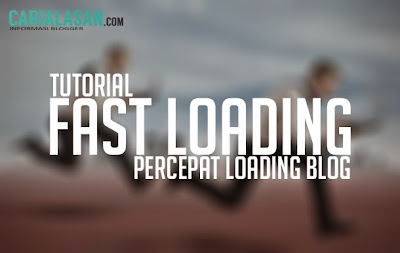 Tutorial Mempercepat Loading Blog