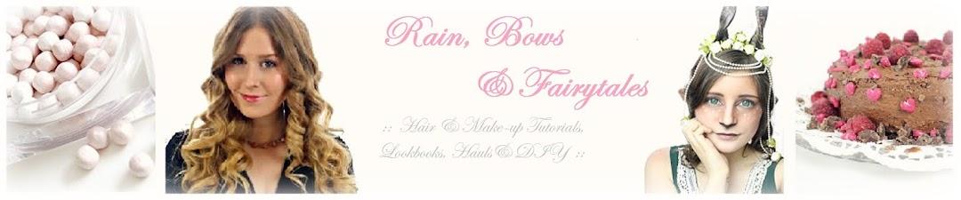 Rain, Bows and Fairytales