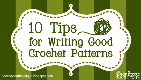 Bean Sprout Boutique Crochet Tips For Writing Good Patterns