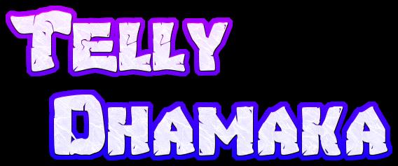 Telly Dhamaka