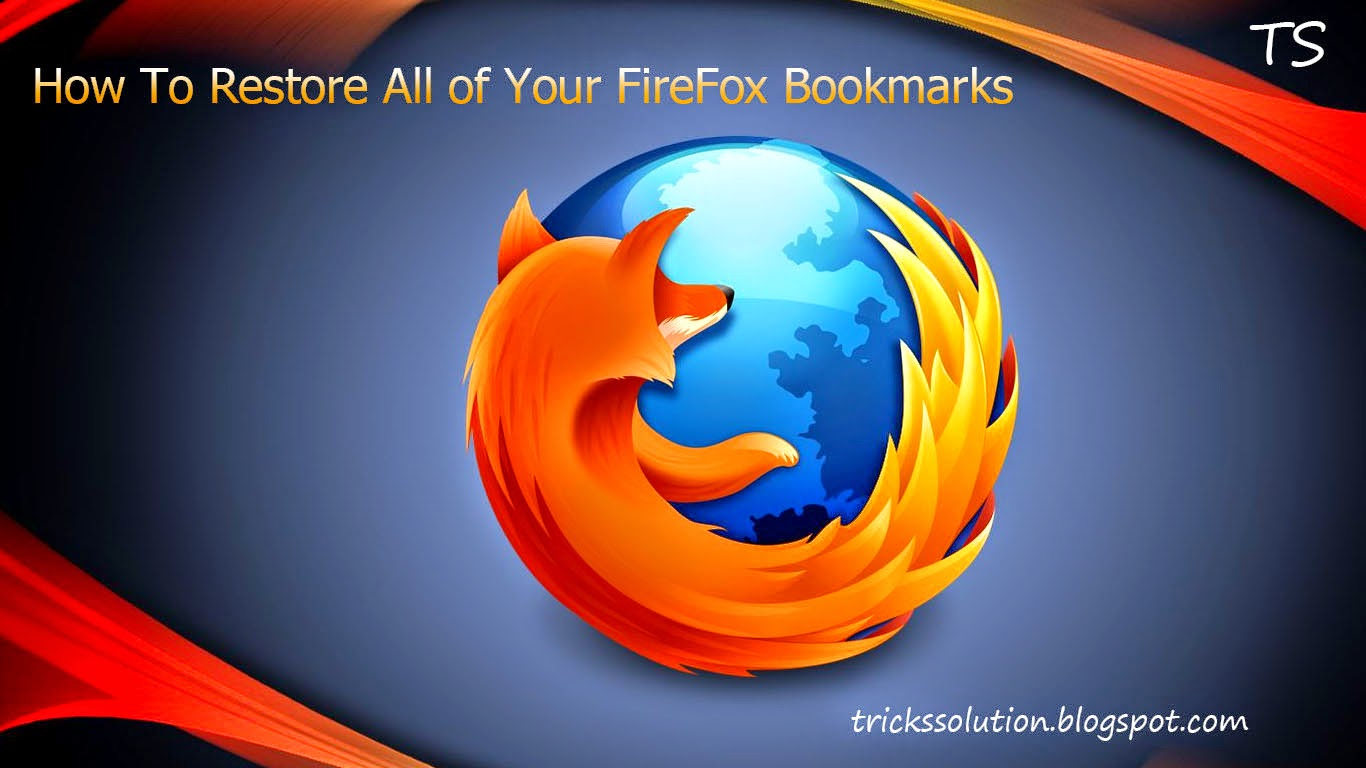 How To Restore All of Your FireFox Bookmarks