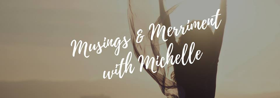 Musings & Merriment with Michelle
