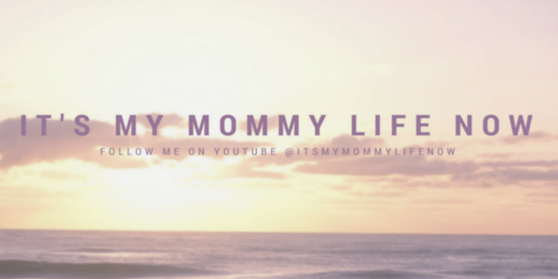 It's My Mommy Life Now!
