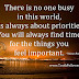 No One Is Busy In This World It is All About Priorities.