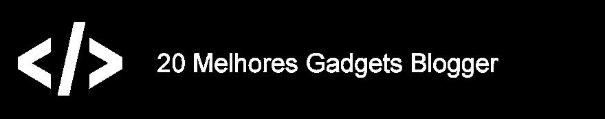 20 Melhores Gadgets Blogger