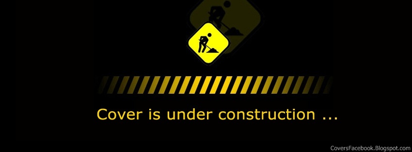 Cover is under Construction Facebook Covers, FB Profile Cover