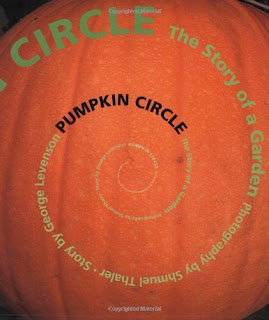 bookcover of Pumpkin Circle: The Story Of A Garden  by George Levenson