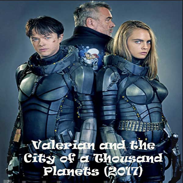 Valerian and the City of a Thousand Planets, Film Valerian and the City of a Thousand Planets, Valerian and the City of a Thousand Planets Synopsis, Valerian and the City of a Thousand Planets Trailer, Valerian and the City of a Thousand Planets Review, Download Poster Film Valerian and the City of a Thousand Planets 2017