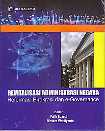 toko buku rahma: buku REVITALISASI ADMINISTRASI NEGARA REFORMASI BIROKRASI DAN E-GOVERNANCE, pengarang falih suaedi, penerbit graha ilmu