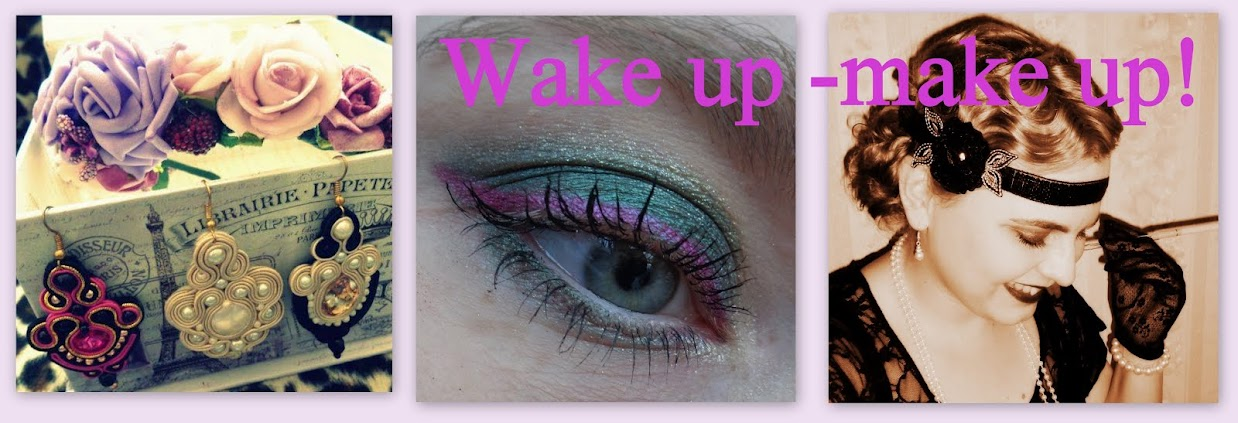 Wake up -  make up! | urodowo-lajfstajlowo