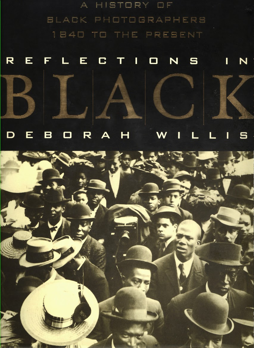 Reflection in Black A History of Black  Photographers 1840 - Present