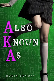 Review of Also Known As by Robin Benway published by Bloomsbury