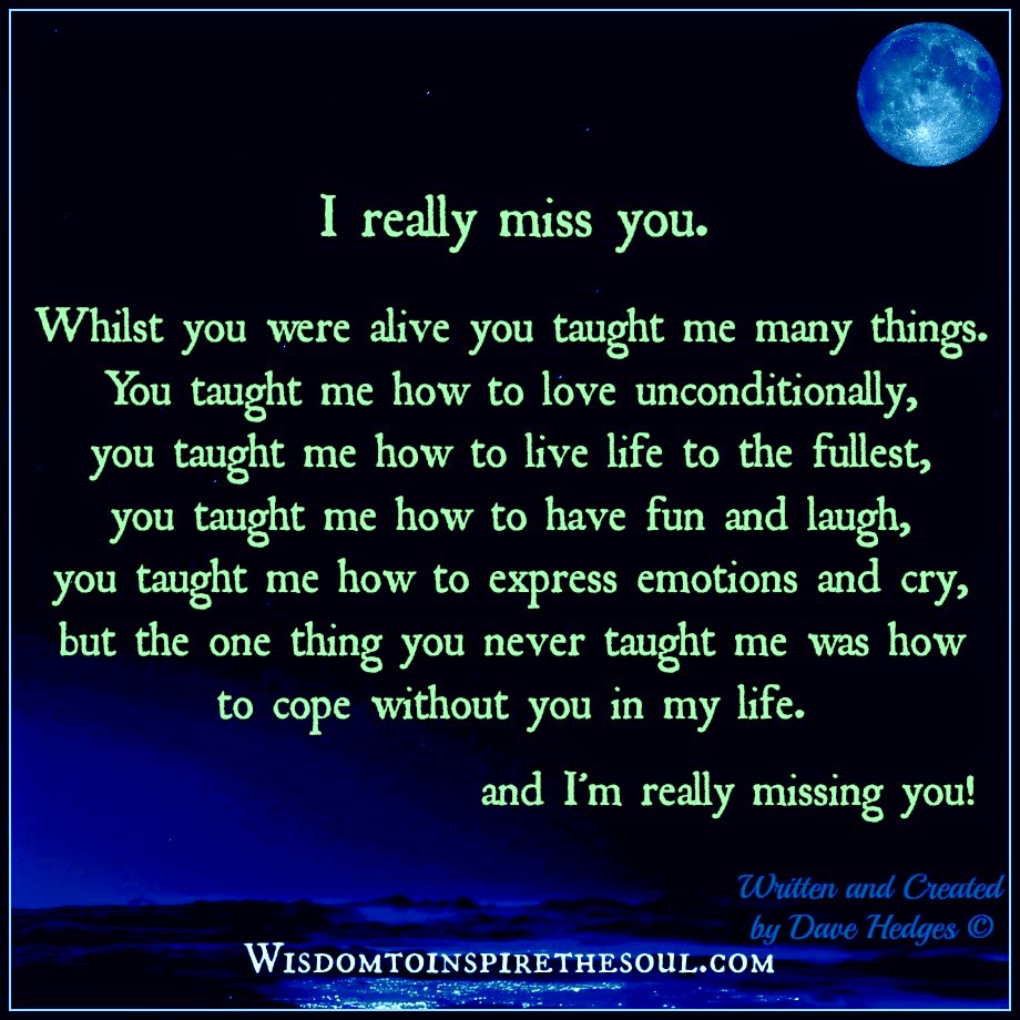 Wisdom To Inspire The Soul I Really Miss You