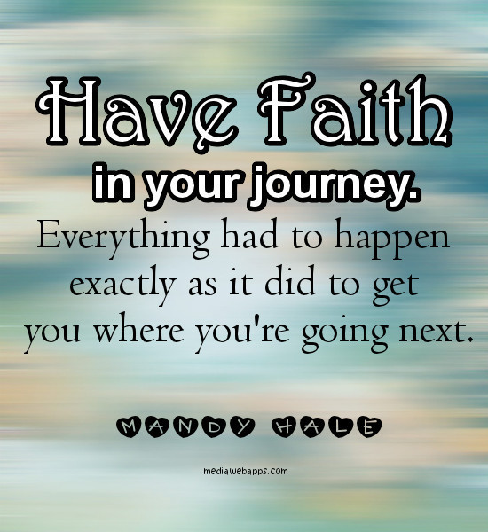 inspirational picture quotes have faith in your journey