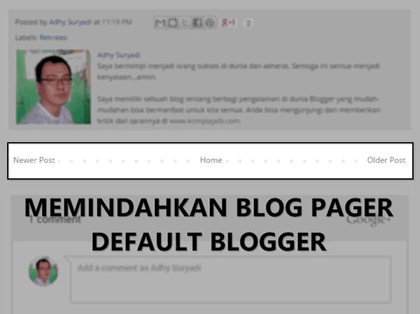 Memindahkan Blog Pager Default Blogger Di Postingan