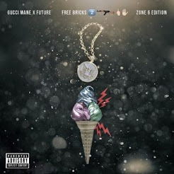 FREE BRICKS 2 (ZONE 6 EDITION) GUCCI MANE & FUTURE