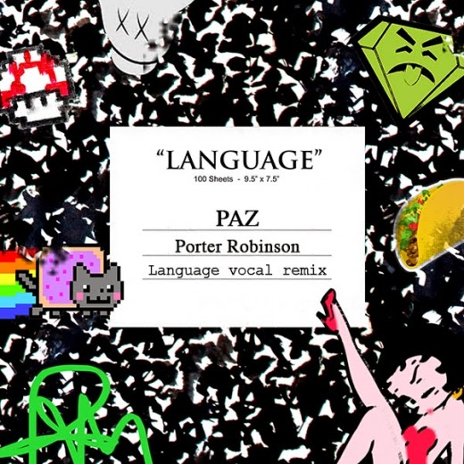 http://www.d4am.net/2014/05/porter-robinson-language-paz-vocal.html