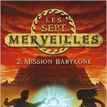 Les sept merveilles, tome 2 : Mission Babylone de Peter Lerangis
