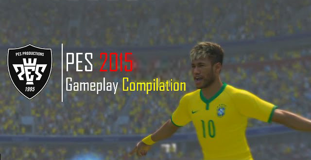 PES 2015 Gameplay Compilation