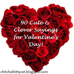 As Valentineu0027s Day Is Approaching I Am Supplying You With A List Of The  CUTEST And Most CLEVER Sayings/phrases! Whether You Have Money To Spend Or  Are On A ...
