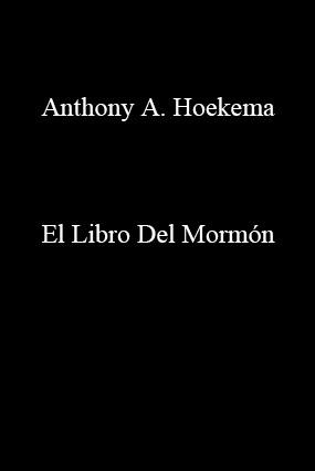 Anthony A. Hoekema-El Libro Del Mormón-