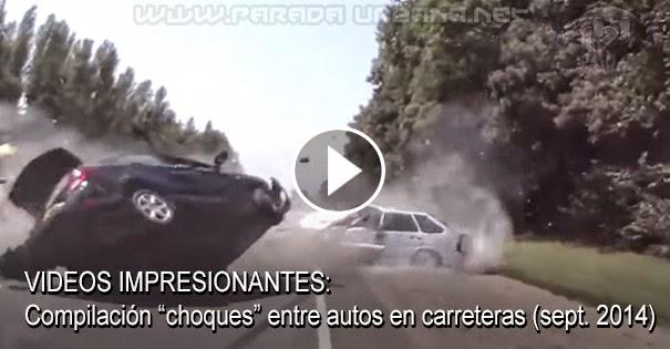 VIDEOS IMPRESIONANTES: Compilación de choques entre autos en carreteras (mes Septiembre 2014)