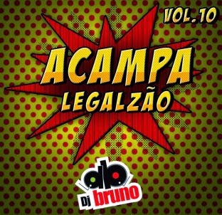 CD DJ Bruno: Acampa Legalzão Vol.10
