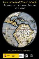 Hasta el 31 de agosto de 2012 'Una mirada al Nuevo Mundo: Tesoros del Archivo de Indias' en Sevilla