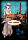 Steampunk! Koneita ja korsetteja