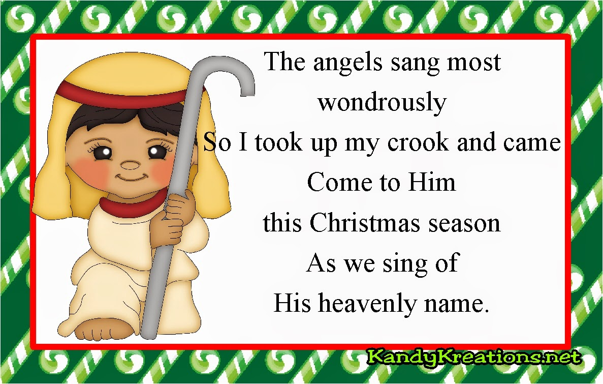 The Shepherd of Day 4: The angels sang most wondrously So I took up my crook and came Come to Him this Christmas season As we sing of His heavenly name.