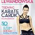 Karate Cardio Ani Lewandowskiej- moja recenzja