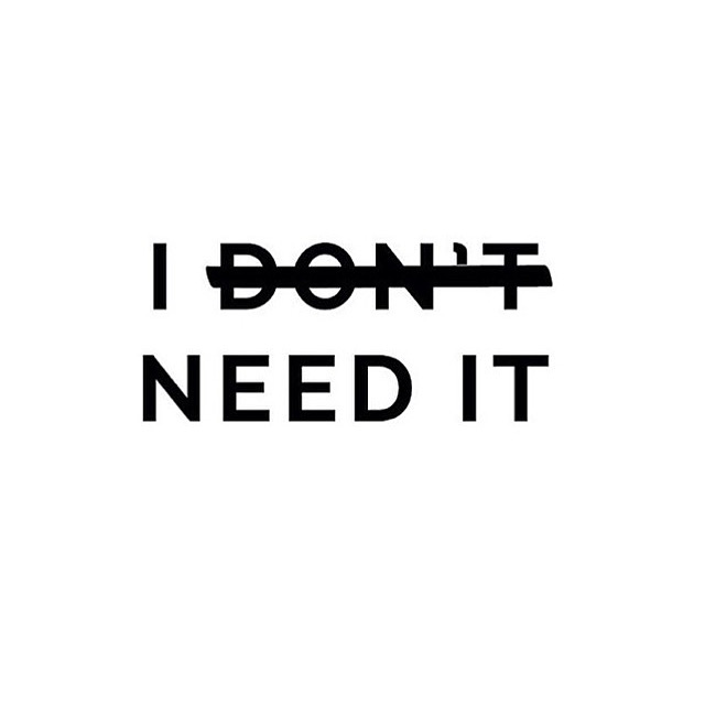 I need it