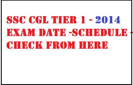 ssc cgl 2014 exam expected date, ssc cgl 2014 exam new date -ssc cgl 2014 exam date latest news etc. Now students no need to worry as new examination date of ssc cgl 2014 has been released . - ssc graduate level exam date 2014