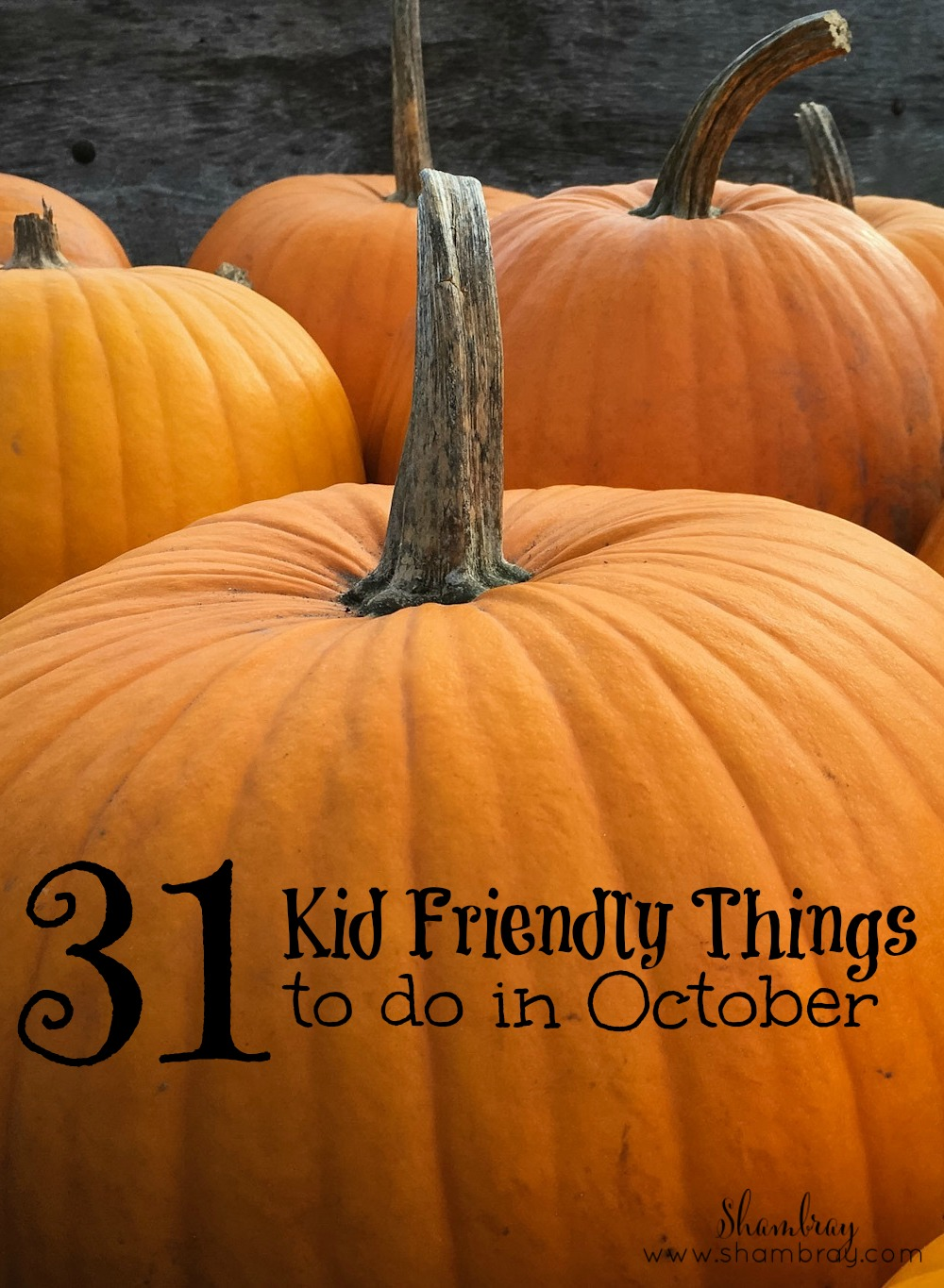 shambray 31 kid friendly things to do in october
