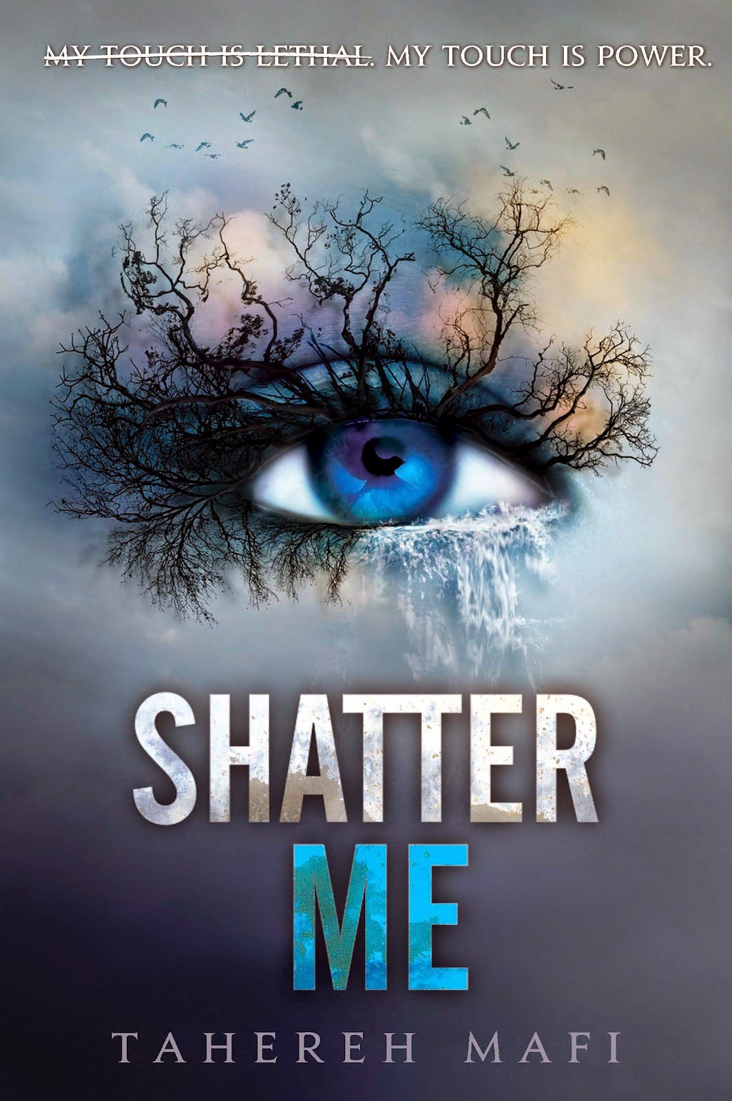Shatter Me - Tahereh Mafi