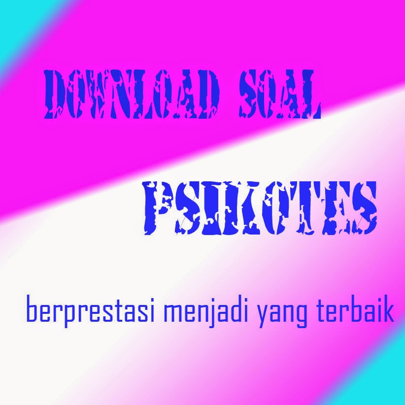 DOWNLOAD CONTOH SOAL PSIKOTES IPDN