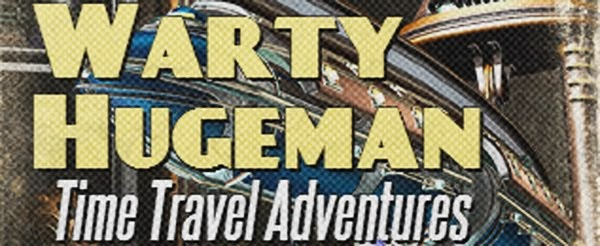 The Time Travel Adventures of Warty Hugeman