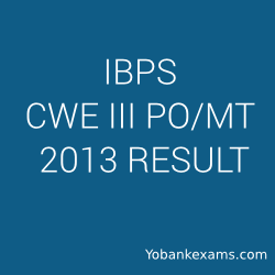 IBPS CWE III PO MT 2013 result announced