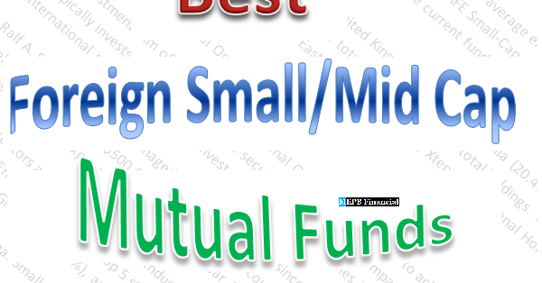Top 10 Foreign Small And Mid Cap Stock Mutual Funds 2012