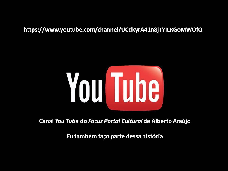 CANAL YOU TUBE DO FOCUS PORTAL CULTURAL