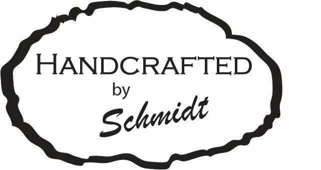 Handcrafted by Schmidt