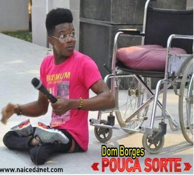 Dom Borges - Pouca Sorte (Kuduro)
