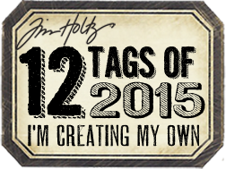 Tim Holtz 12 Tags of 2015