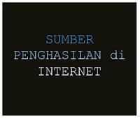 sumber penghasilan di internet