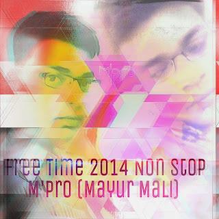 FREEE TIME 2014 - M'Pro (Mayur Mali)
