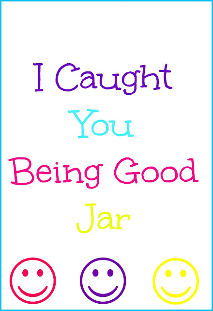 I Caught You Being Good Jar {positive reinforcement}