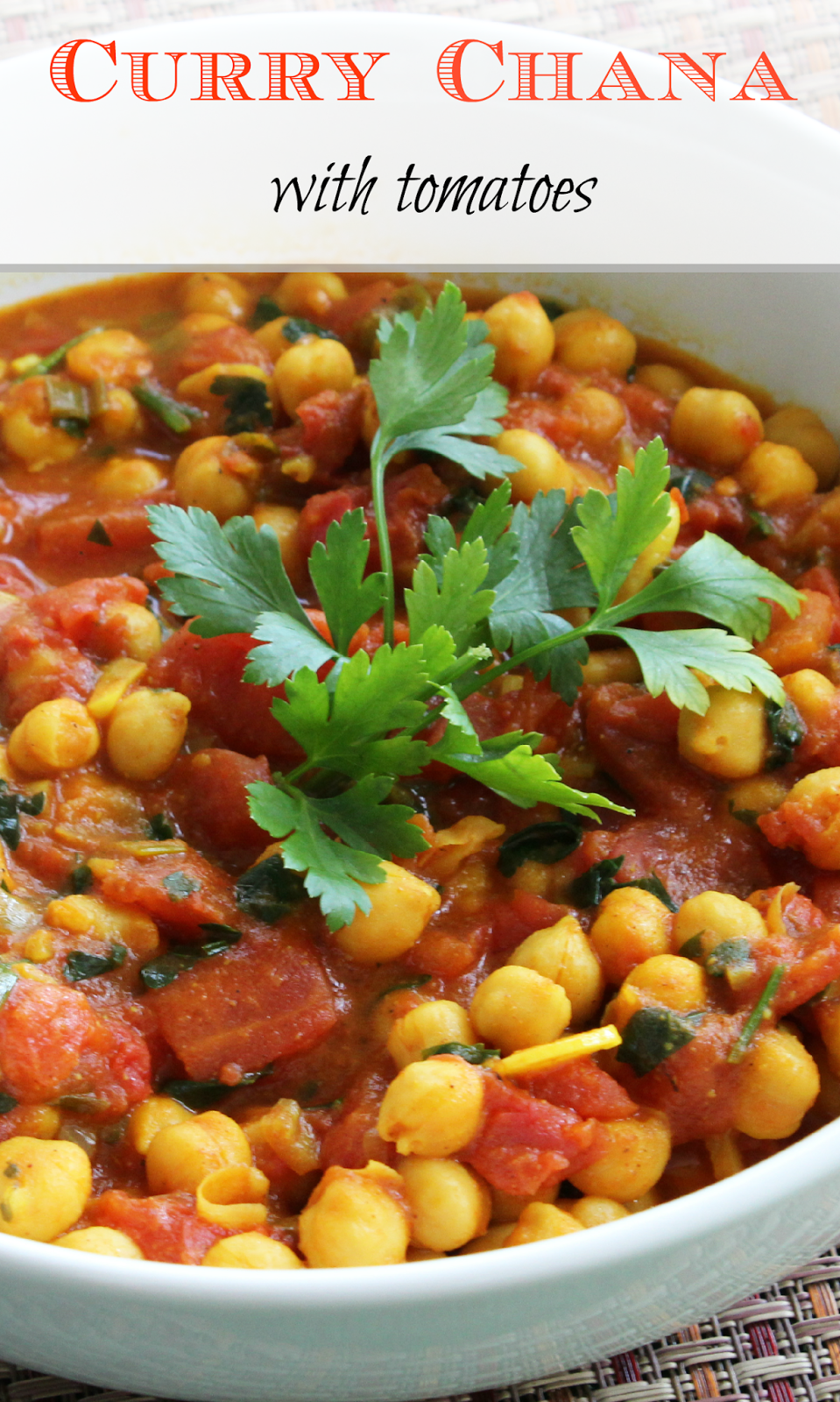 Curry Chana and tomatoes